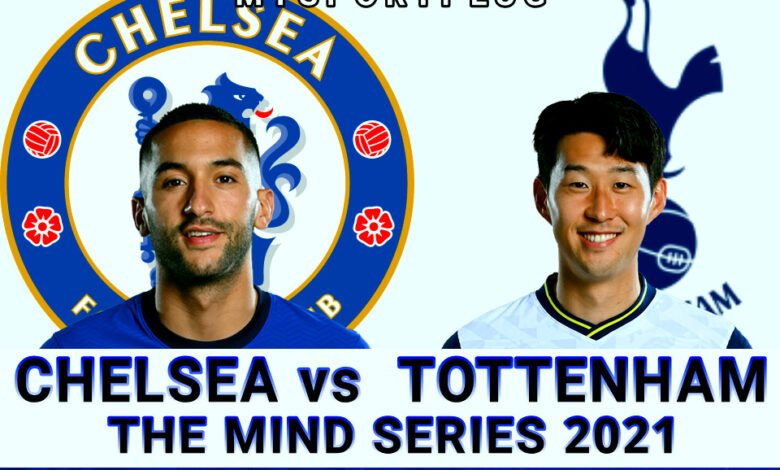 Chelsea Vs Tottenham Preseason   Matchday Preview, Lineup, Transfer And More