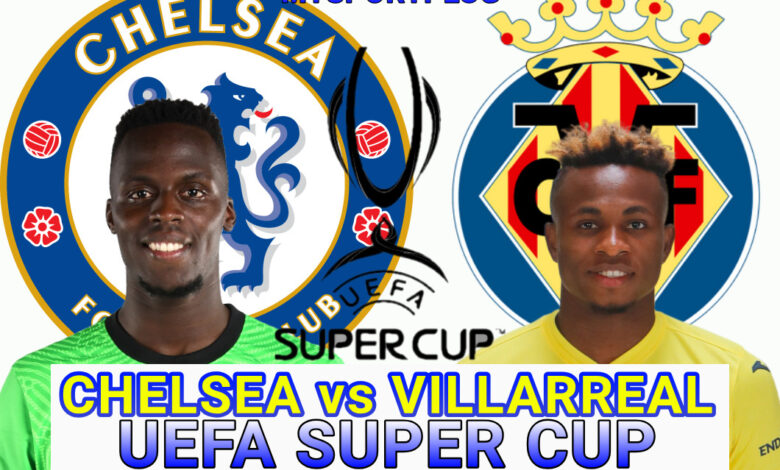 Chelsea Vs Villarreal Matchday Preview   News, Lineup, Formation And Time