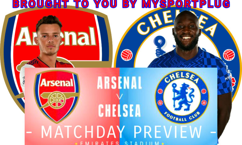 Arsenal Vs Chelsea Matchday Preview   News, Lineup, Formation And Kickoff Time