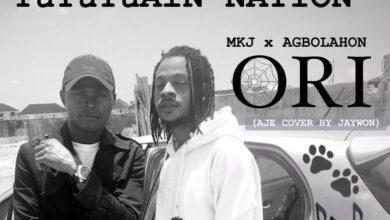 MKJ x Agbolahon - Ori (Aje Cover)   MUSIC