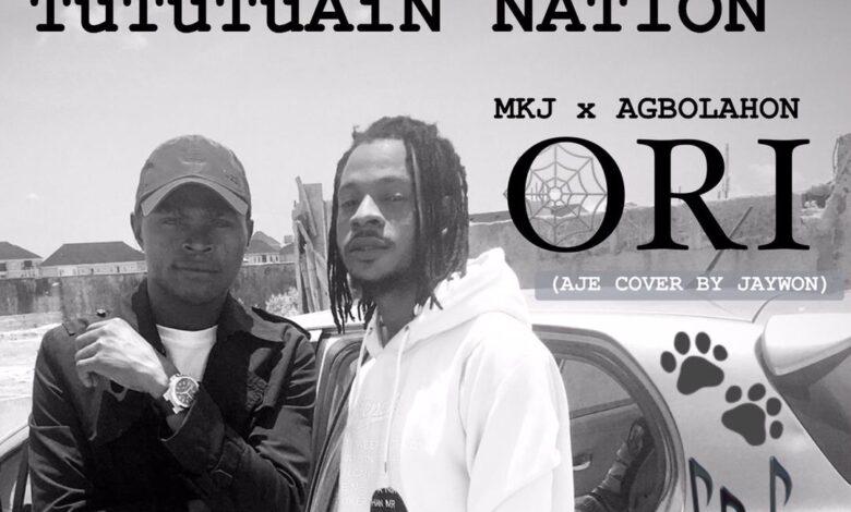 MKJ x Agbolahon - Ori (Aje Cover) | MUSIC