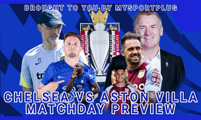 Chelsea Vs Aston Villa Matchday Preview | Injury Update, Lineup, Formation And Kickoff Time