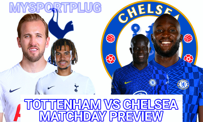 Tottenham Vs Chelsea Matchday Preview | Injury Update, Lineup, Formation And Kickoff Time