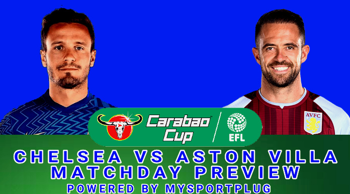 Chelsea Vs Aston Villa Carabao Cup   Matchday Preview, Lineup, Formation And Kickoff Time